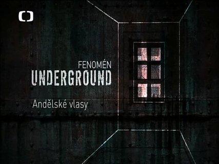 FOTKA - Fenomén Underground - Andělské vlasy