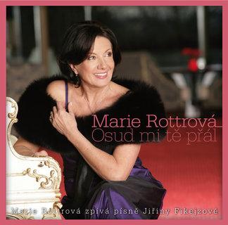 FOTKA - Marie Rottrová – Osud mi tě přál (M.Rottrová zpívá písně J.Fikejzové)