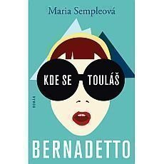 Kde se touláš, Bernadetto!