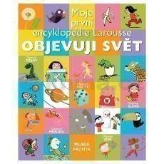 moje-prvni-encyklopedie-larousse-objevuji-svet