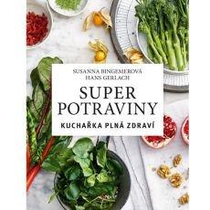 Superpotraviny: Kuchařka plná zdraví