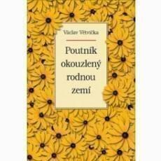 vaclav-vetvicka-poutnik-okouzleny-rodnou-zemi