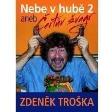 Zdeněk Troška: Nebe v hubě 2 aneb Čertův švagr