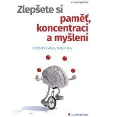 Zlepšete si paměť, koncentraci a myšlení
